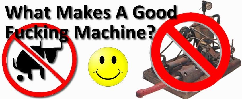 What makes a good sex or fucking machine?